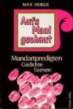 Huber, Max Aufs Maul gschaut