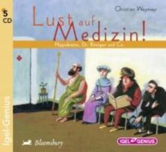Weymayr, Christian Lust auf Medizin!