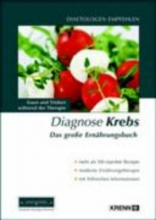 Diagnose Krebs. Das große Ernährungsbuch