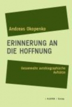 Okopenko, Andreas Erinnerung an die Hoffnung