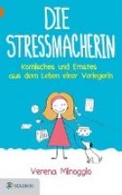 Minoggio-Weixlbaumer, Verena Die Stressmacherin
