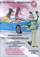 Seemann, Ute M Anhalten! Fetthaarkontrolle!