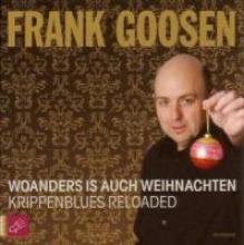 Goosen, Frank Woanders ist auch Weihnachten - Krippenblues reloaded