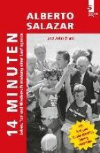 Salazar, Alberto 14 Minuten - Leben, Tod und Wiederauferstehung einer Lauflegende
