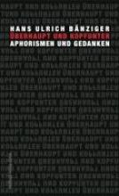 Bänziger, Hans Ulrich Überhaupt und kopfunter