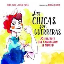 Cívico, Irene,   Parra, Sergio Las chicas son guerreras The Girls are Warriors