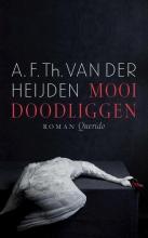 A.F.Th. van der Heijden , Mooi doodliggen