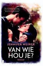 Jennifer  Weiner Van wie hou je?