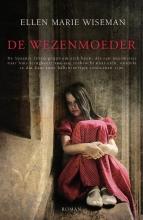 Ellen Marie Wiseman , De wezenmoeder