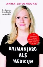 Anna  Chojnacka Kilimanjaro als medicijn  De diagnose, de zoektocht, de expeditie