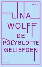 Lina  Wolff De polyglotte geliefden