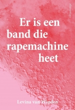 Levina van Winden , Er is een band die rapemachine heet
