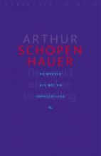 Arthur  Schopenhauer De wereld als wil en voorstelling