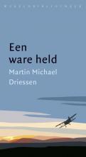 Martin Michaël  Driessen Een ware held