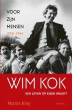 Marnix  Krop Wim Kok 1: Voor zijn mensen 1938-1994