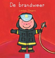 Liesbet  Slegers De brandweerman (beroepenreeks)
