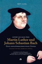 Govert Jan  Bach Govert Jan Bach über Martin Luther und Johann Sebastian Bach - Buch mit 4 CDs. Zwei grenzüberschreitende Genies. Übersetzung und theologische Beratung: Dr. Andreas H. Wöhle