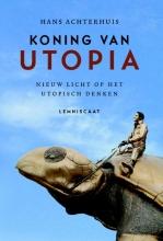Hans  Achterhuis Koning van Utopia
