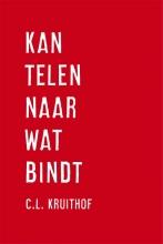 Kruithof, C.L. Kantelen naar wat bindt