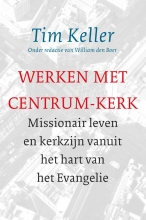 Tim Keller , Werken met Centrum-Kerk