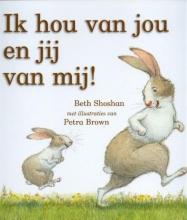 Beth  Shoshan Ik hou van jou en jij van mij!