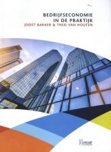 Theo van Houten Joost Bakker, Bedrijfseconomie in de praktijk