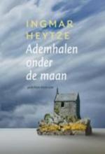 Heytze, Ingmar Ademhalen onder de maan