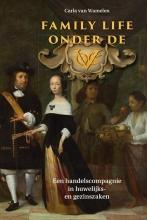 Carla van Wamelen Family life onder de VOC. Een handelscompagnie in huwelijks- en gezinszaken