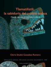 Osiris Sinuhé González Romero , Tlamatiliztli: la sabiduria del pueblo nahua