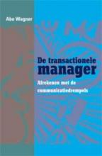 Abe Wagner, De transactionele manager