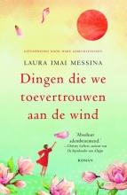 Laura Imai Messina , Dingen die we toevertrouwen aan de wind