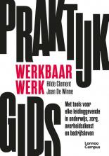 Hilde Clement Joan De Winne, Praktijkgids werkbaar werk