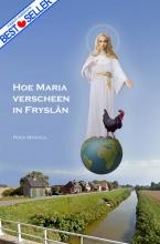 Rosa  Mystica Hoe Maria verscheen in Fryslan