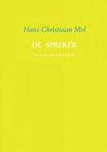 Hans Christiaan Mol , De spreker