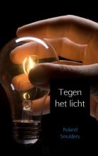 Roland Smulders , Tegen het licht