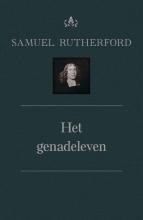 Samuël  Rutherford Het genadeleven 2