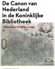 Jenny J. Mateboer Jan J. Bos  Ellen E. Van Oers, De canon van Nederland in de Koninklijke Bibliotheek