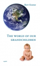 Bert Koene , The world of our grandchildren