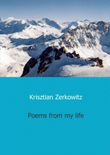 Krisztian  Zerkowitz Poems from my life
