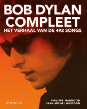 Philippe Margotin, Jean-Michel Guesdon Bob Dylan compleet - Het verhaal van de 492 songs