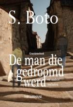 S. Boto , De man die gedroomd werd