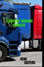 Henk Soeters , 3 Erotiche Truckers Verhalen