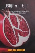 Niels Jan Bokkinga , Blijf mij bij!