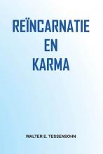 Walter Tessensohn , Reïncarnatie en karma