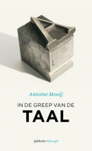 Antoine  Mooij Sjibbolet Filosofie In de greep van de taal