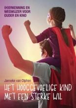 Janneke van Olphen , Het hooggevoelige kind met een sterke wil