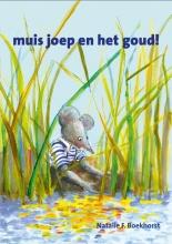 Natalie F. Boekhorst , Muis joep en het goud!