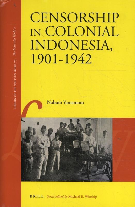 Nobuto Yamamoto,Censorship in Colonial Indonesia, 1901-1942