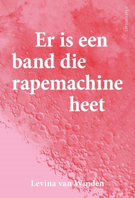 Levina van Winden,Er is een band die rapemachine heet
