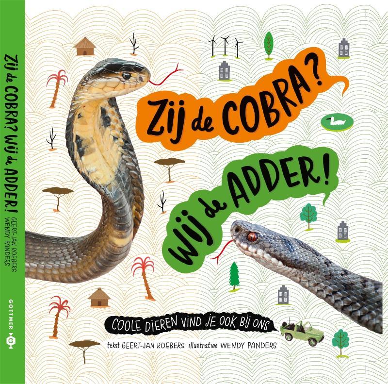 Geert-Jan Roebers,Zij de cobra? Wij de adder!